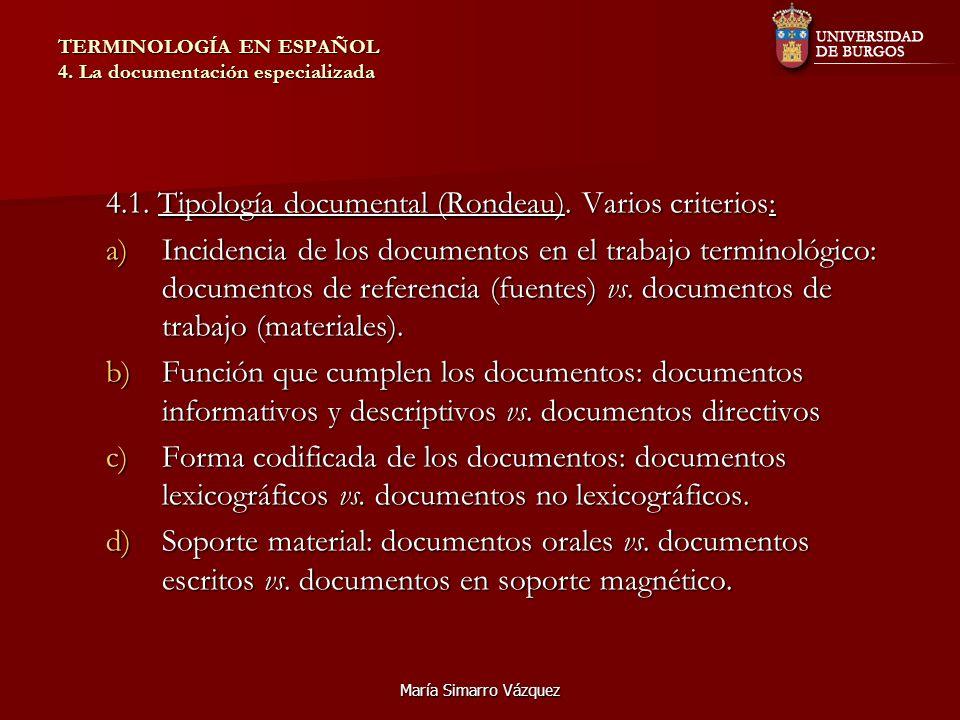 María Simarro Vázquez TERMINOLOGÍA EN ESPAÑOL 4.La documentación especializada 4.1.