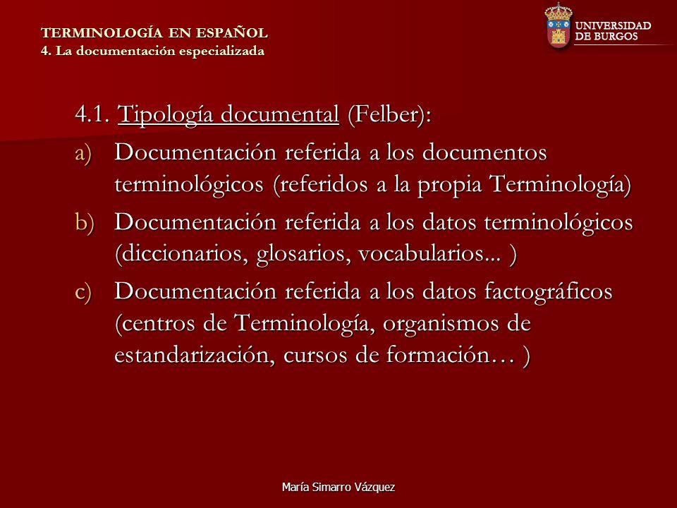 María Simarro Vázquez TERMINOLOGÍA EN ESPAÑOL 4. La documentación especializada 4.1.