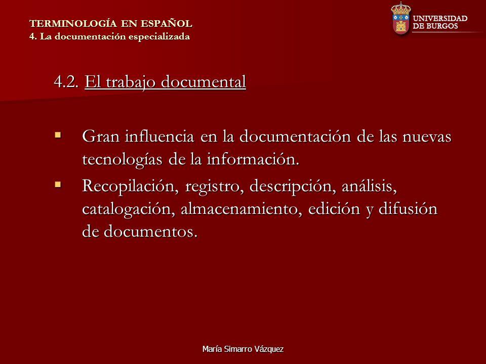 María Simarro Vázquez TERMINOLOGÍA EN ESPAÑOL 4. La documentación especializada 4.2.