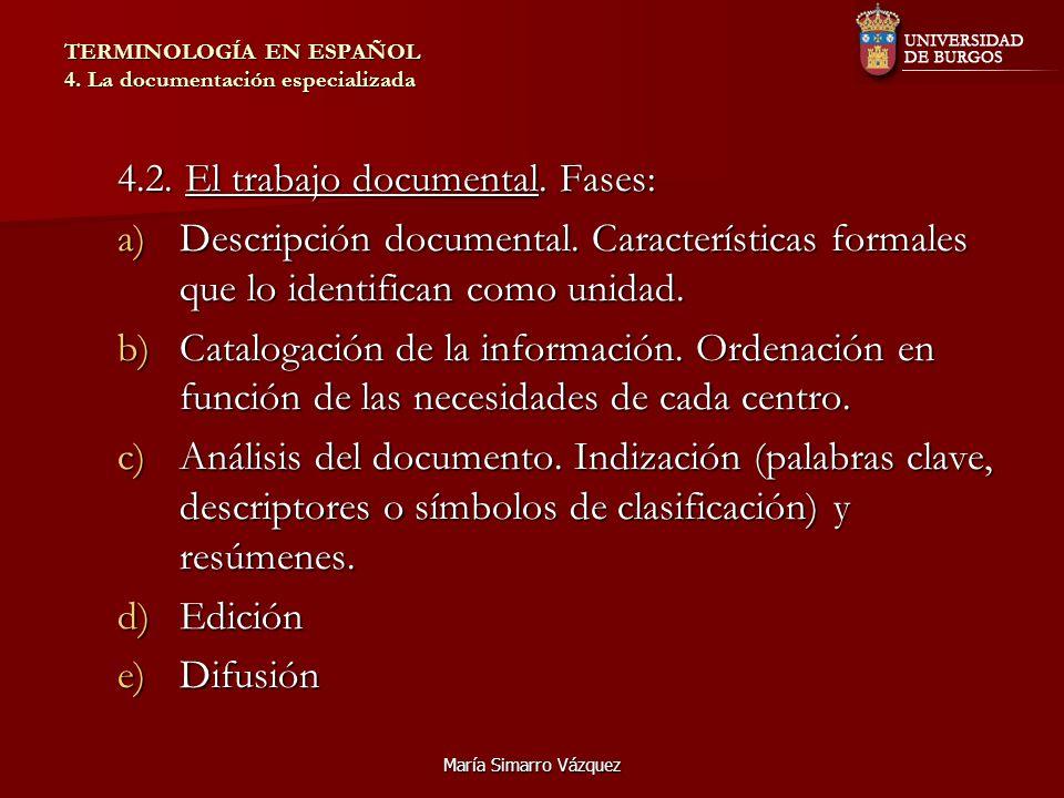 María Simarro Vázquez TERMINOLOGÍA EN ESPAÑOL 4.La documentación especializada 4.3.