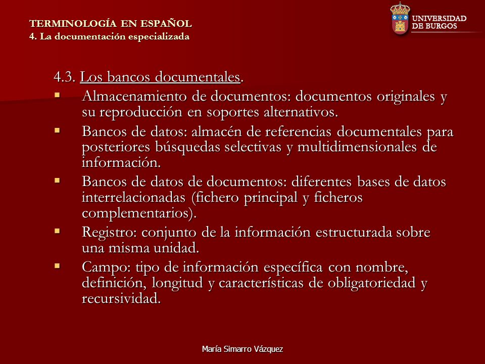 María Simarro Vázquez TERMINOLOGÍA EN ESPAÑOL 4. La documentación especializada 4.3.