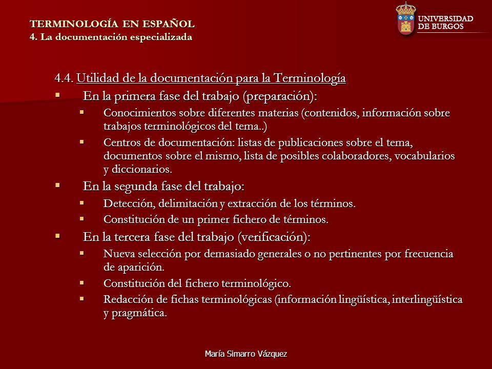 María Simarro Vázquez TERMINOLOGÍA EN ESPAÑOL 4. La documentación especializada 4.4.