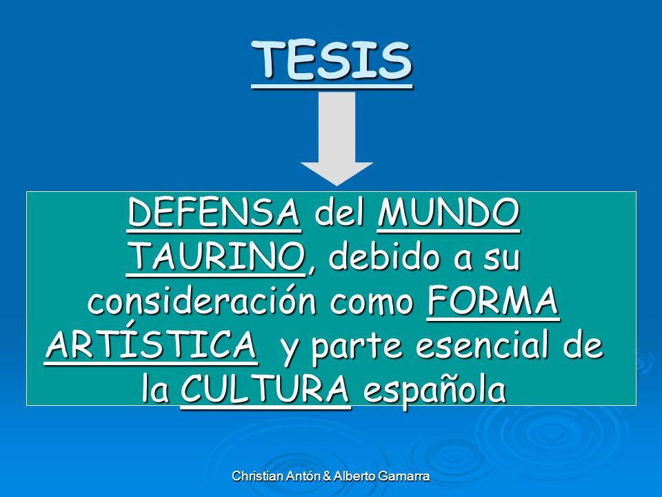 TESIS DEFENSA del MUNDO TAURINO, debido a su consideración como FORMA ARTÍSTICA y parte esencial de la CULTURA española