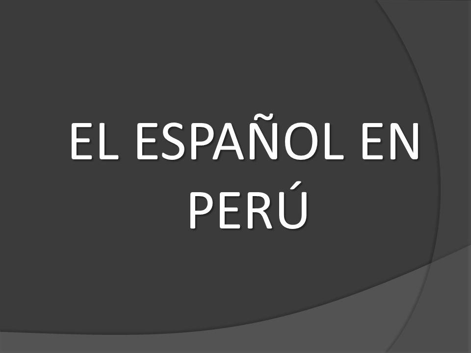 El idioma español es hablado en el Perú desde 1532 y en la actualidad se hablan cuatro variedades en su territorio, que engloban al 80% de sus habitantes.