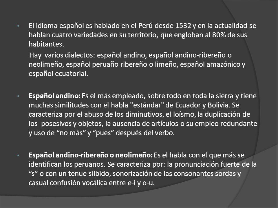 Español peruano ribereño o limeño: Dialecto del idioma español, transición entre el dialecto caribeño y el peruano ribereño.