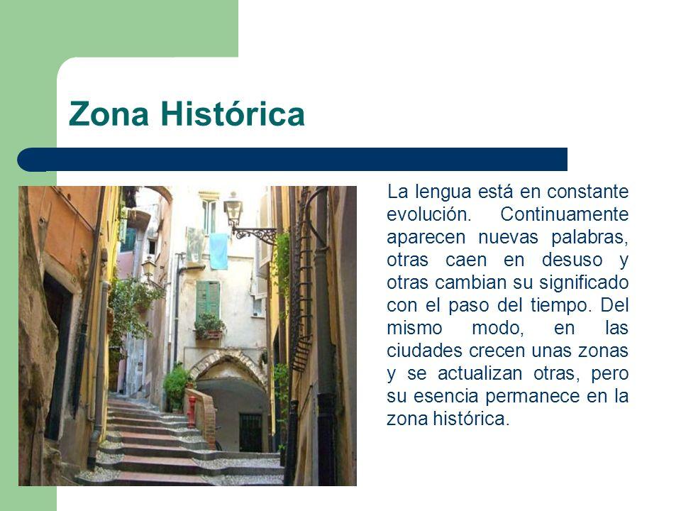 Zona Histórica La lengua está en constante evolución. Continuamente aparecen nuevas palabras, otras caen en desuso y otras cambian su significado con