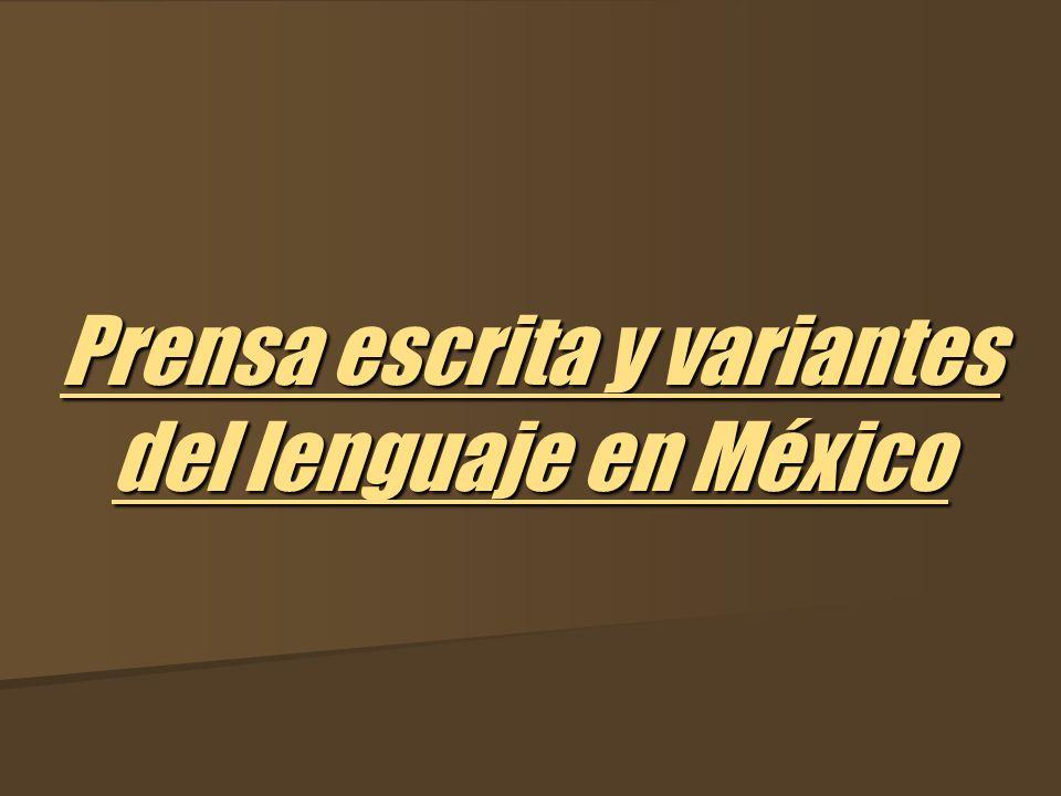 Prensa escrita y variantes del lenguaje en México