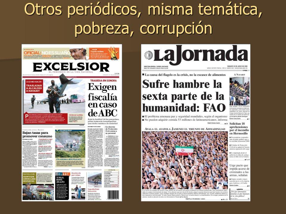Otros periódicos, misma temática, pobreza, corrupción
