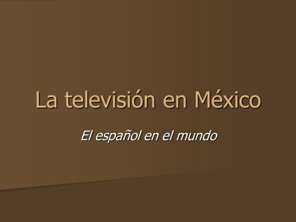 La televisión en México El español en el mundo