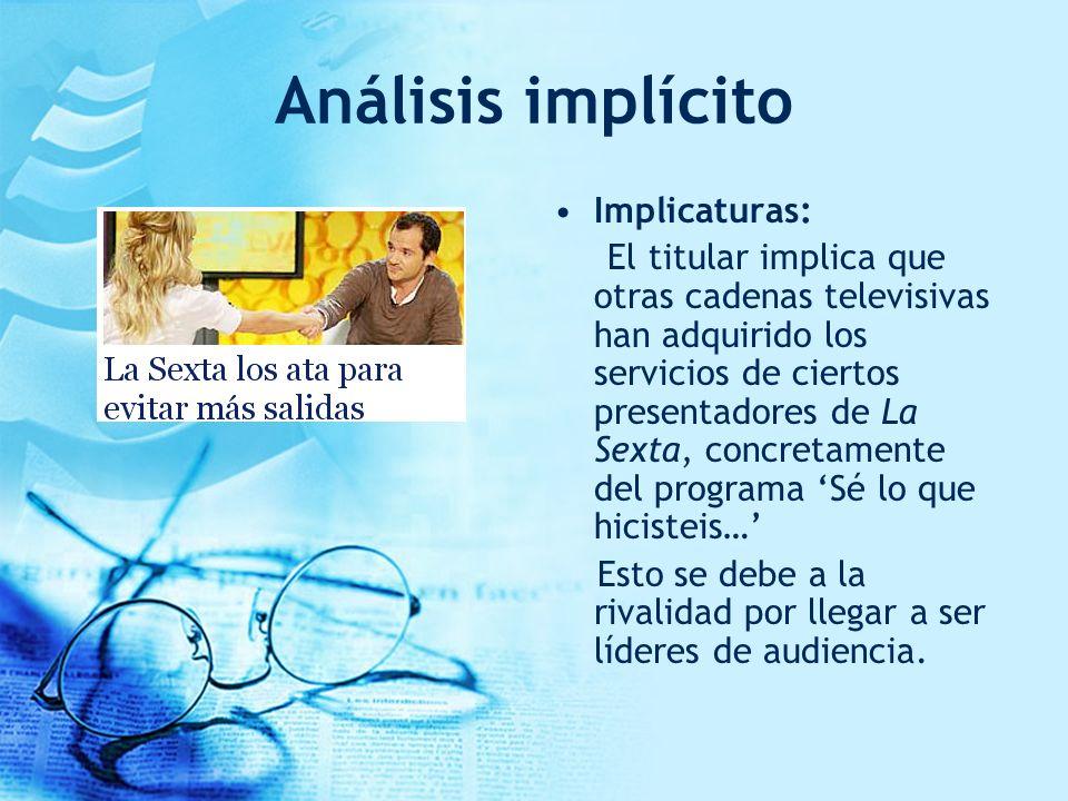 Análisis implícito Implicaturas: El titular implica que otras cadenas televisivas han adquirido los servicios de ciertos presentadores de La Sexta, co