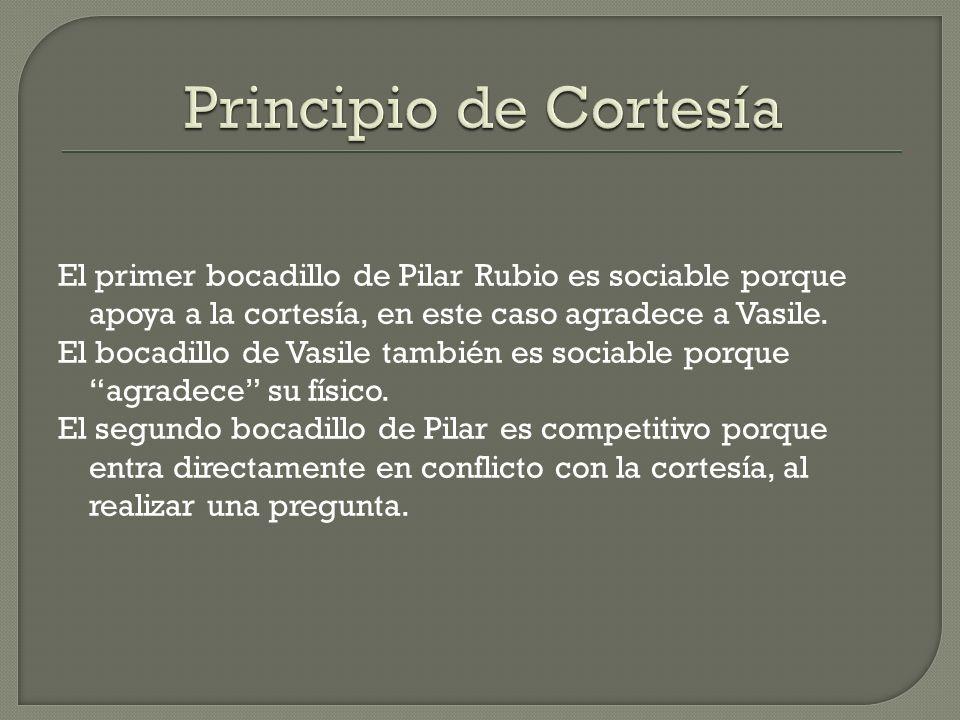El primer bocadillo de Pilar Rubio es sociable porque apoya a la cortesía, en este caso agradece a Vasile. El bocadillo de Vasile también es sociable