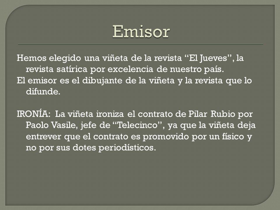 El receptor en este caso es el lector de la revista El Jueves o cualquier visitante de su página web.