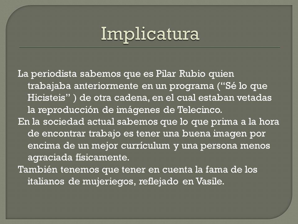 La periodista sabemos que es Pilar Rubio quien trabajaba anteriormente en un programa (Sé lo que Hicisteis ) de otra cadena, en el cual estaban vetada