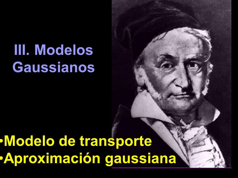 III. Modelos Gaussianos Modelo de transporte Aproximación gaussiana