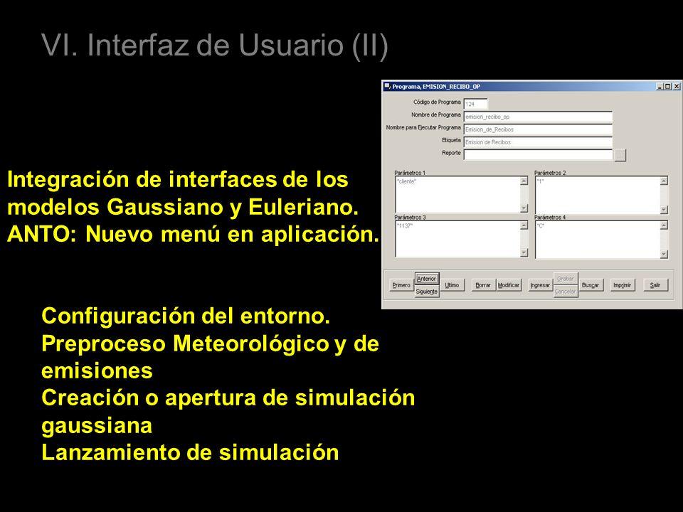 VI. Interfaz de Usuario (II) Integración de interfaces de los modelos Gaussiano y Euleriano. ANTO: Nuevo menú en aplicación. Configuración del entorno