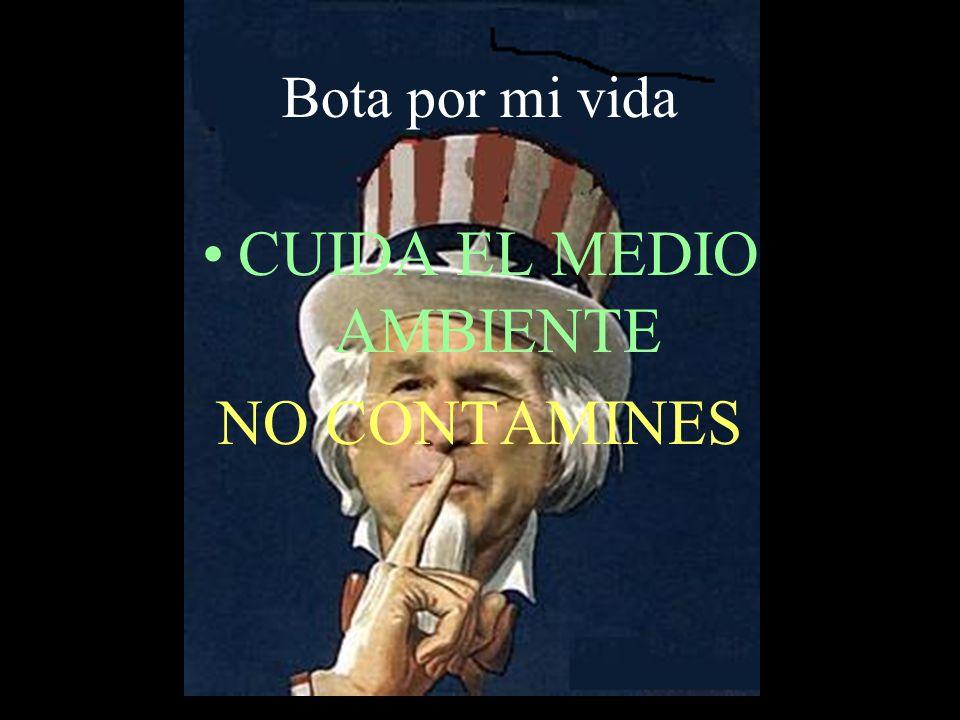 Bota por mi vida CUIDA EL MEDIO AMBIENTE NO CONTAMINES