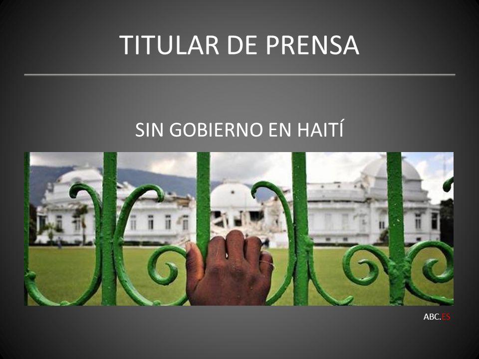 Análisis: En este titular se presupone que había un gobierno que por alguna circunstancia, en este caso un terremoto, ha desaparecido, también otra presuposición es que Haití es un lugar geográfico que existe.
