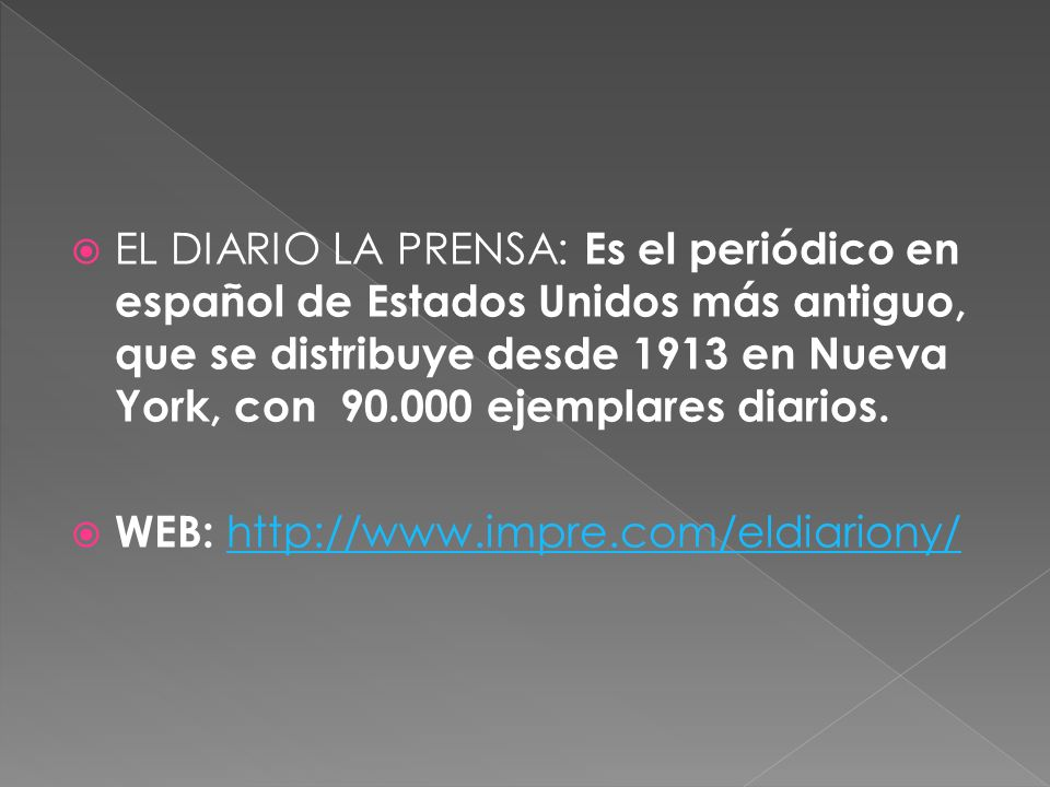 EL DIARIO LA PRENSA: Es el periódico en español de Estados Unidos más antiguo, que se distribuye desde 1913 en Nueva York, con 90.000 ejemplares diari