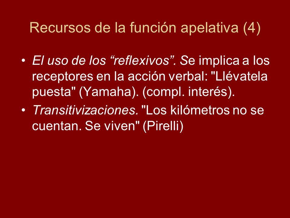 Recursos de la función apelativa (4) El uso de los reflexivos. Se implica a los receptores en la acción verbal: