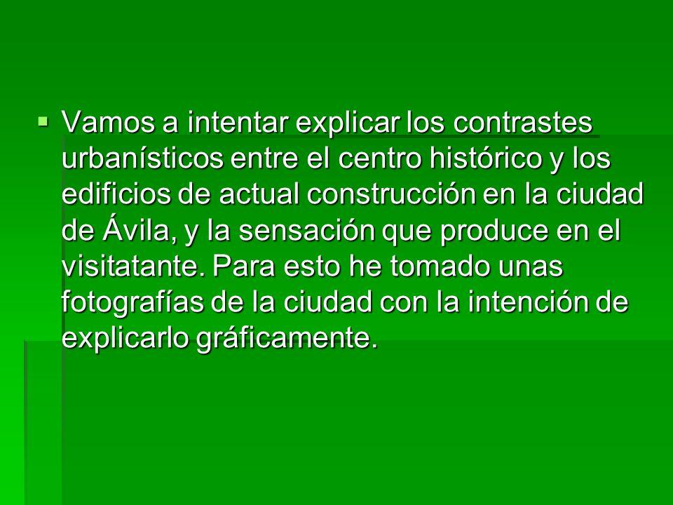 Vamos a intentar explicar los contrastes urbanísticos entre el centro histórico y los edificios de actual construcción en la ciudad de Ávila, y la sen
