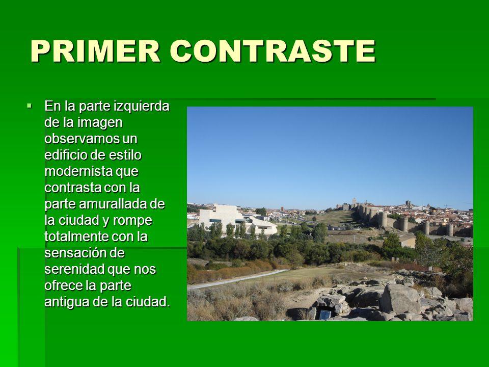 PRIMER CONTRASTE En la parte izquierda de la imagen observamos un edificio de estilo modernista que contrasta con la parte amurallada de la ciudad y r