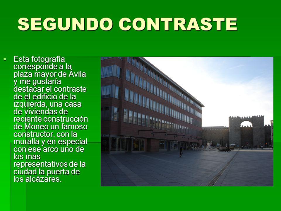 SEGUNDO CONTRASTE Esta fotografía corresponde a la plaza mayor de Ávila y me gustaría destacar el contraste de el edificio de la izquierda, una casa d
