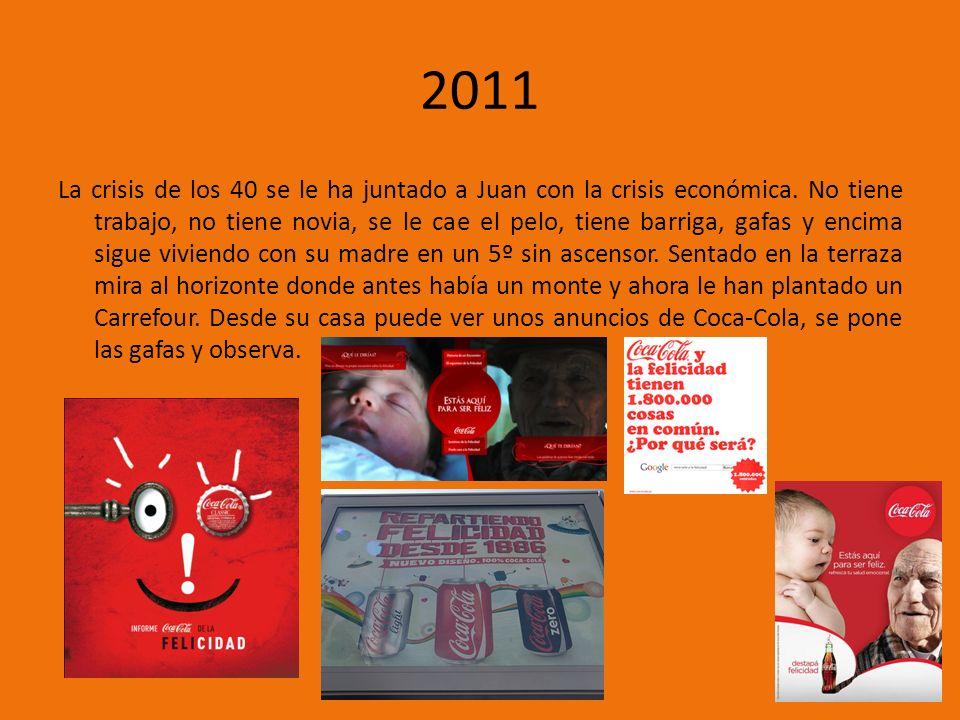 2011 La crisis de los 40 se le ha juntado a Juan con la crisis económica.