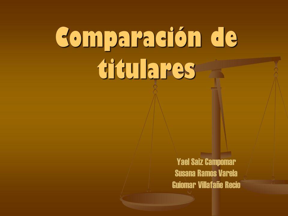 Comparación de titulares Yael Saiz Campomar Susana Ramos Varela Guiomar Villafañe Recio