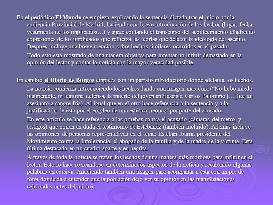En el periódico El Mundo se empieza explicando la sentencia dictada tras el juicio por la audiencia Provincial de Madrid, haciendo una breve introducc