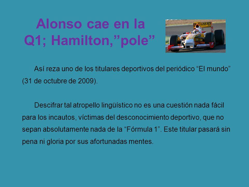 Así reza uno de los titulares deportivos del periódico El mundo (31 de octubre de 2009).