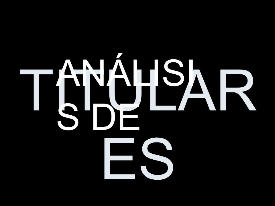 TITULAR ES ANÁLISI S DE