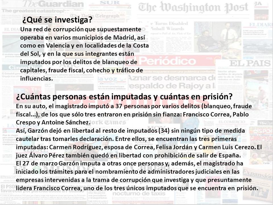 ¿Qué se investiga? Una red de corrupción que supuestamente operaba en varios municipios de Madrid, así como en Valencia y en localidades de la Costa d