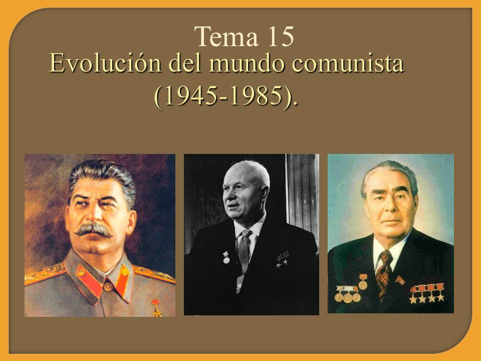 Evolución del mundo comunista (1945-1985). Tema 15