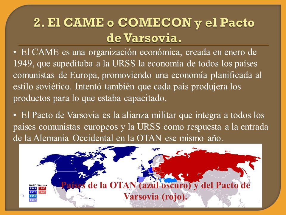 El CAME es una organización económica, creada en enero de 1949, que supeditaba a la URSS la economía de todos los países comunistas de Europa, promovi