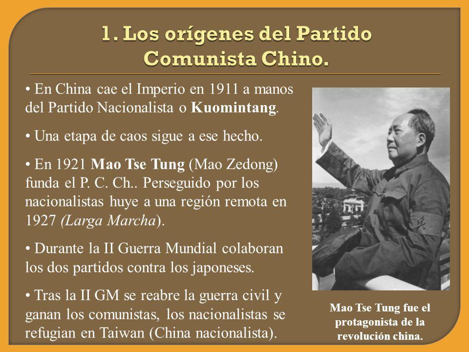 En China cae el Imperio en 1911 a manos del Partido Nacionalista o Kuomintang. Una etapa de caos sigue a ese hecho. En 1921 Mao Tse Tung (Mao Zedong)