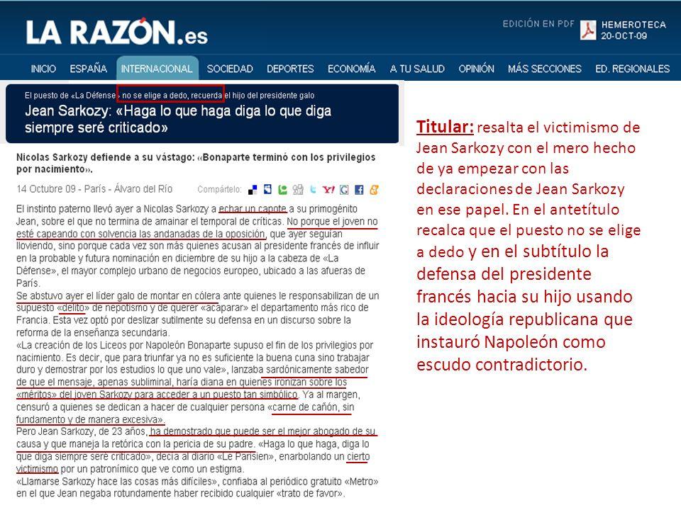 Titular: resalta el victimismo de Jean Sarkozy con el mero hecho de ya empezar con las declaraciones de Jean Sarkozy en ese papel.
