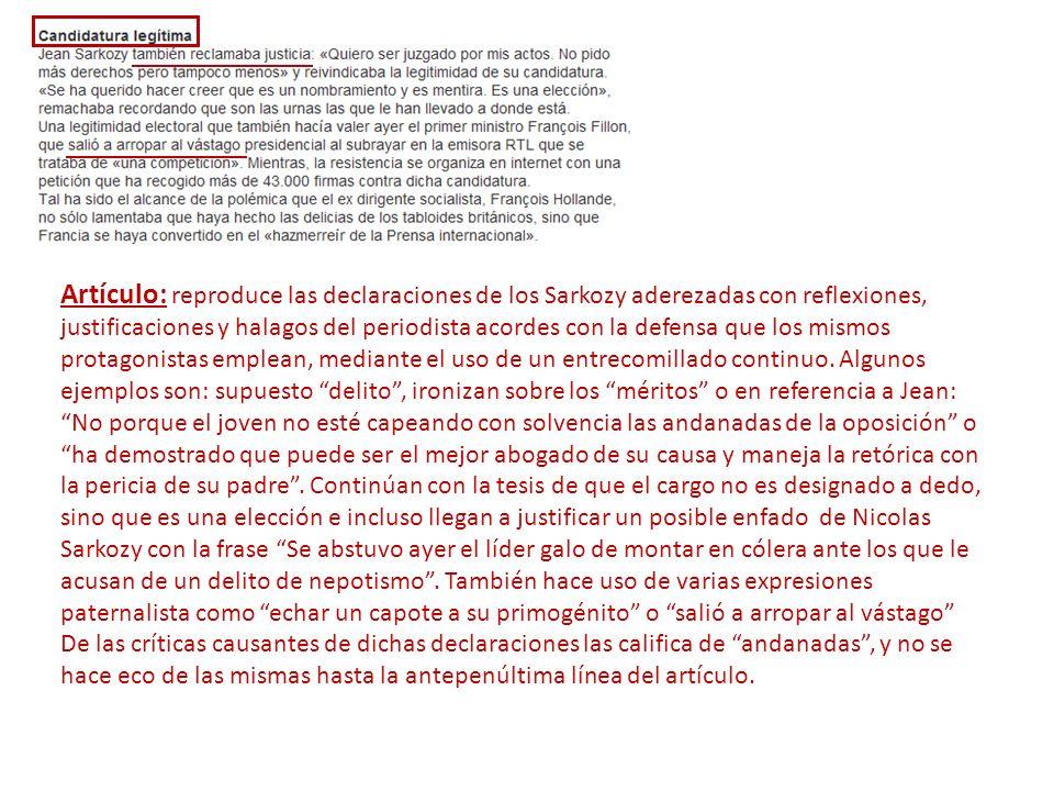 Artículo: reproduce las declaraciones de los Sarkozy aderezadas con reflexiones, justificaciones y halagos del periodista acordes con la defensa que los mismos protagonistas emplean, mediante el uso de un entrecomillado continuo.