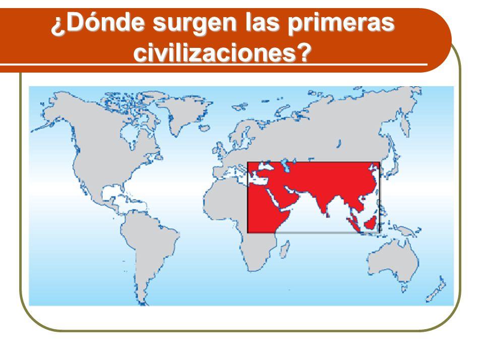 ¿Dónde surgen las primeras civilizaciones?