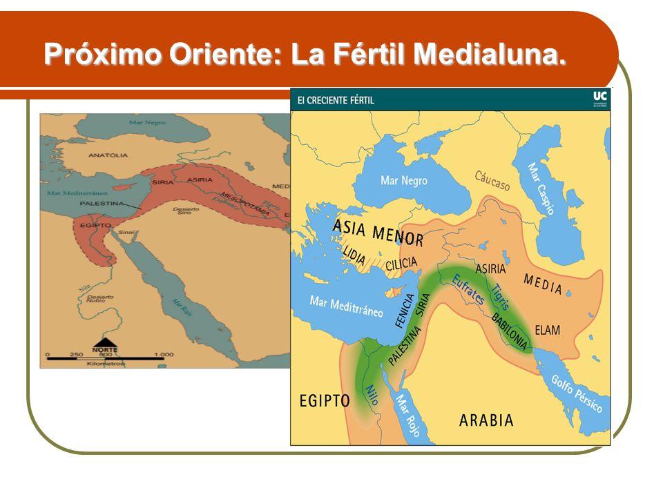 Próximo Oriente: La Fértil Medialuna.