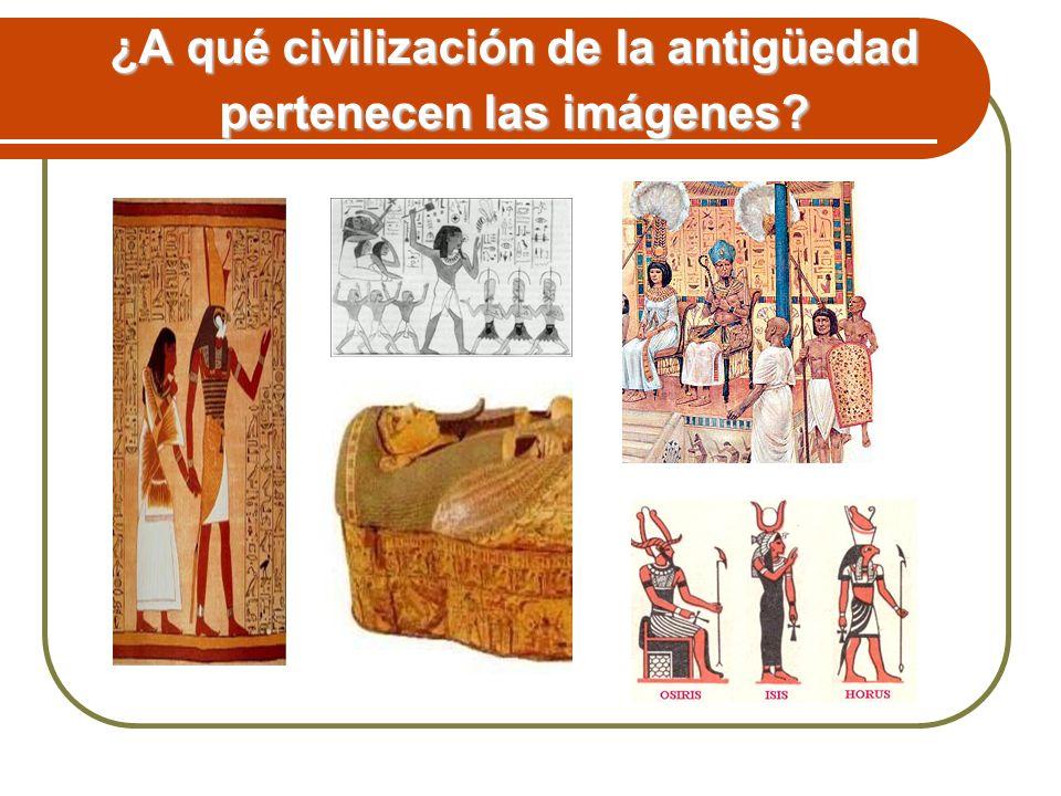 ¿A qué civilización de la antigüedad pertenecen las imágenes?