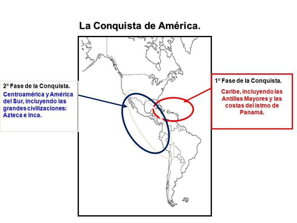 La Conquista de América.1º Fase de la Conquista.