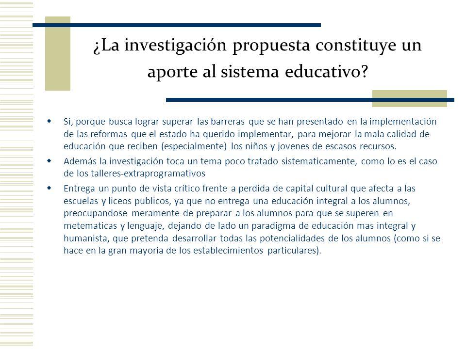 ¿La investigación propuesta constituye un aporte al sistema educativo? Si, porque busca lograr superar las barreras que se han presentado en la implem