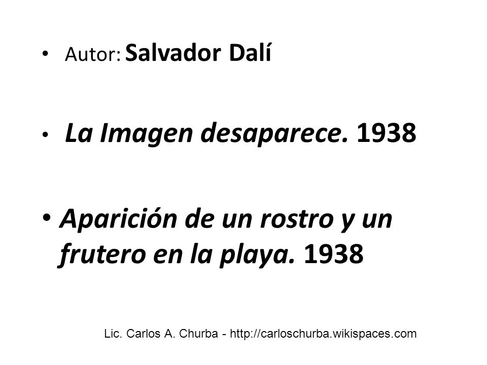 Autor: Salvador Dalí La Imagen desaparece. 1938 Aparición de un rostro y un frutero en la playa. 1938 Lic. Carlos A. Churba - http://carloschurba.wiki