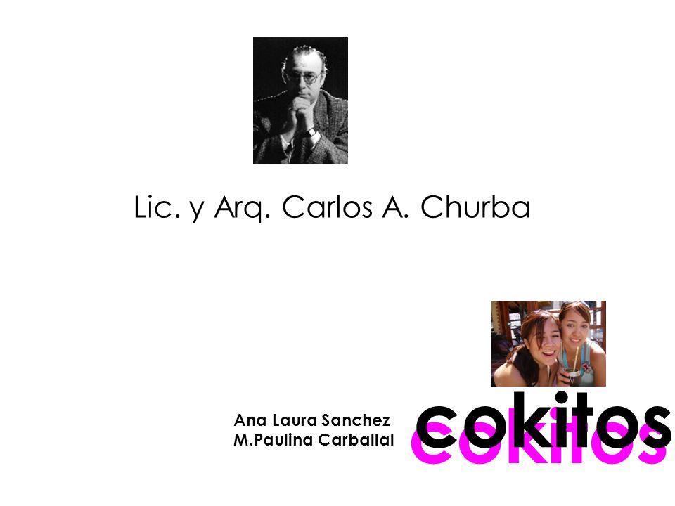 cokitos Lic. y Arq. Carlos A. Churba Ana Laura Sanchez M.Paulina Carballal