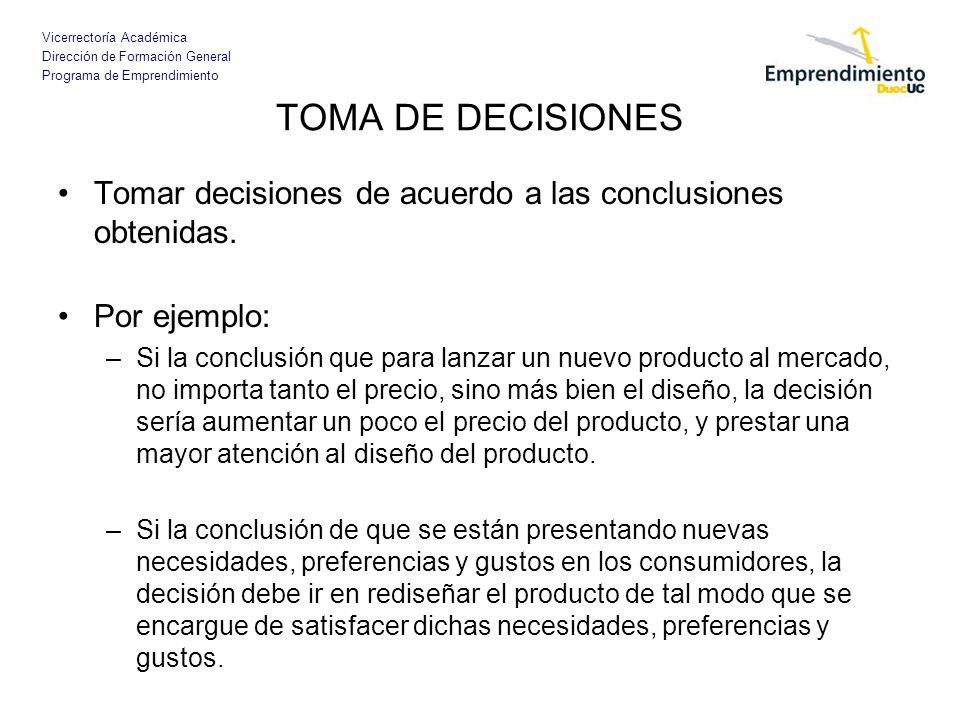 Vicerrectoría Académica Dirección de Formación General Programa de Emprendimiento TOMA DE DECISIONES Tomar decisiones de acuerdo a las conclusiones ob