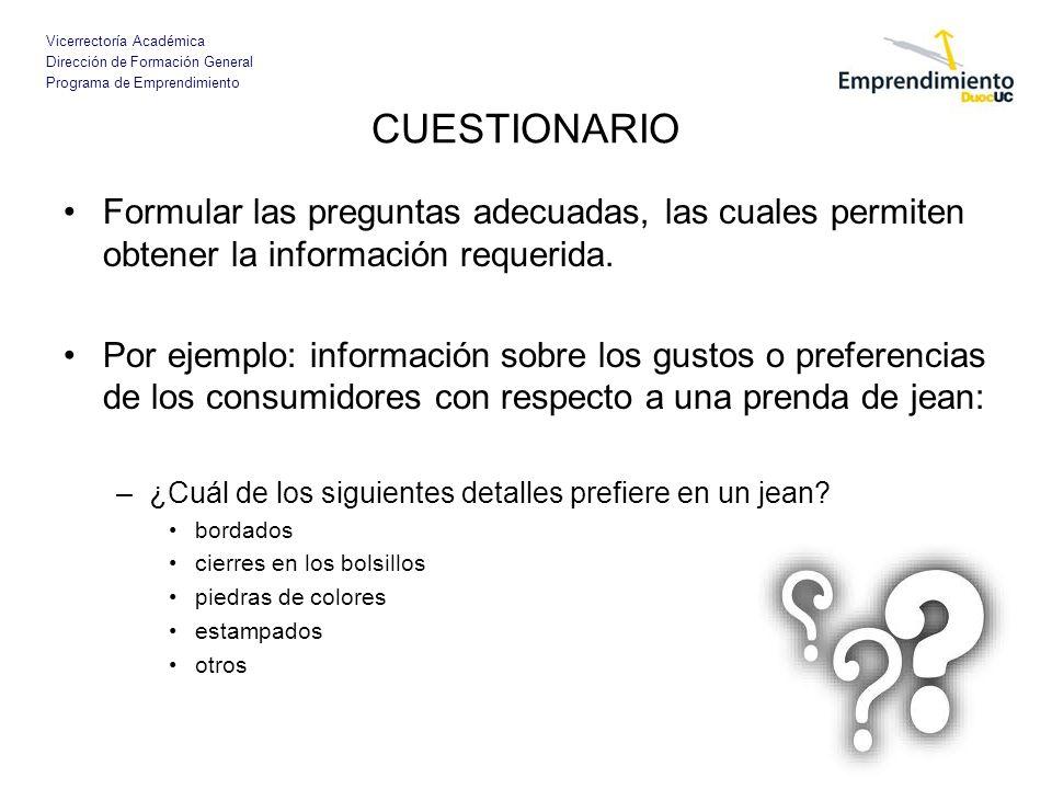 Vicerrectoría Académica Dirección de Formación General Programa de Emprendimiento CUESTIONARIO Formular las preguntas adecuadas, las cuales permiten o