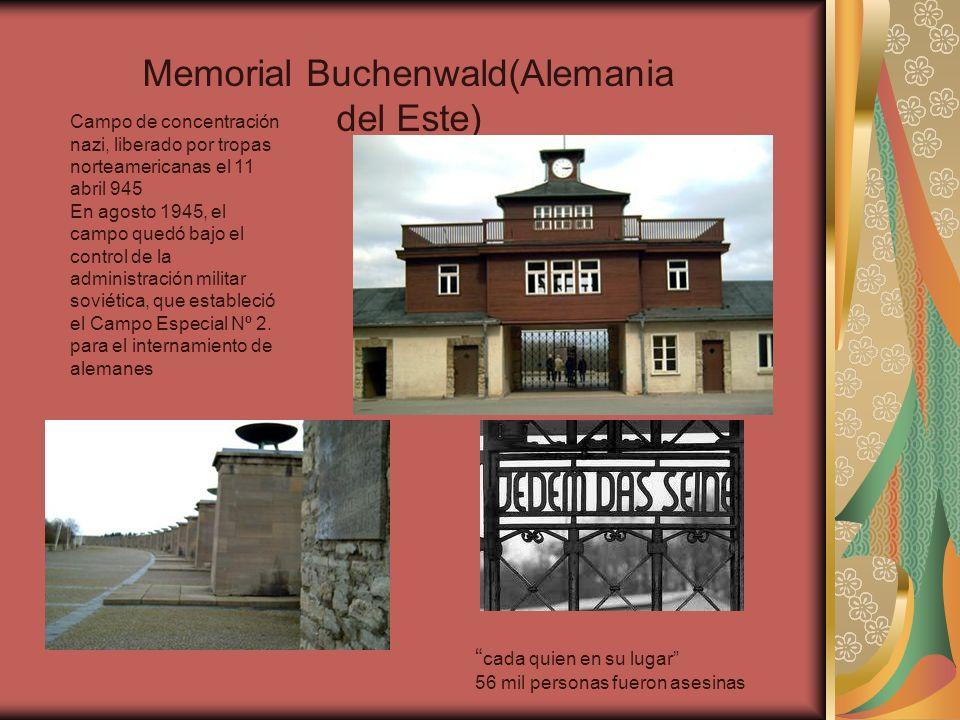 Memorial Buchenwald(Alemania del Este) Campo de concentración nazi, liberado por tropas norteamericanas el 11 abril 945 En agosto 1945, el campo quedó
