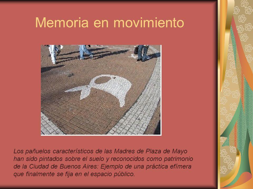 Memoria en movimiento Los pañuelos característicos de las Madres de Plaza de Mayo han sido pintados sobre el suelo y reconocidos como patrimonio de la