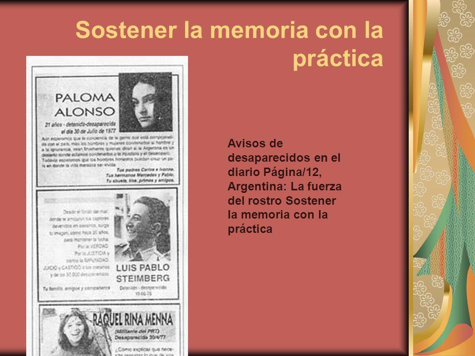 Sostener la memoria con la práctica Avisos de desaparecidos en el diario Página/12, Argentina: La fuerza del rostro Sostener la memoria con la práctic