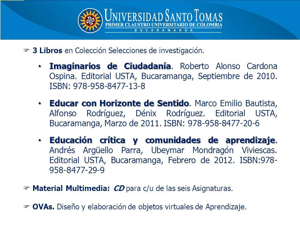 3 Libros en Colección Selecciones de investigación. Imaginarios de Ciudadanía Imaginarios de Ciudadanía. Roberto Alonso Cardona Ospina. Editorial USTA